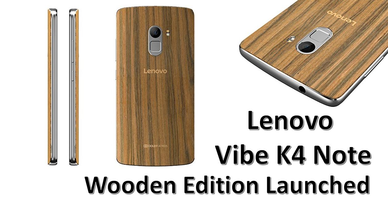 Lenovo Vibe K4 Note Wooden Edition