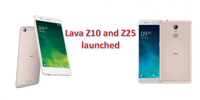 Lava Z10 and Z25 launched