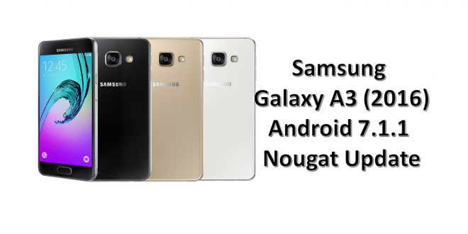 Samsung Galaxy A3 2016 Edition Android Nougat Update