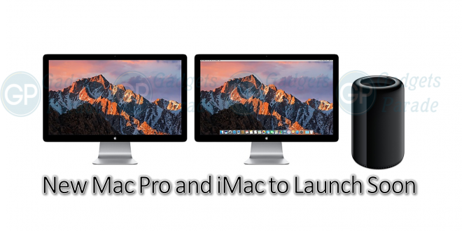 New Mac Pro & iMac to Launch Soon, GadgetsParade