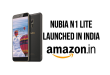 Nubia N1 Lite launched in India for Rs. 6999, Exclusive To Amazon India